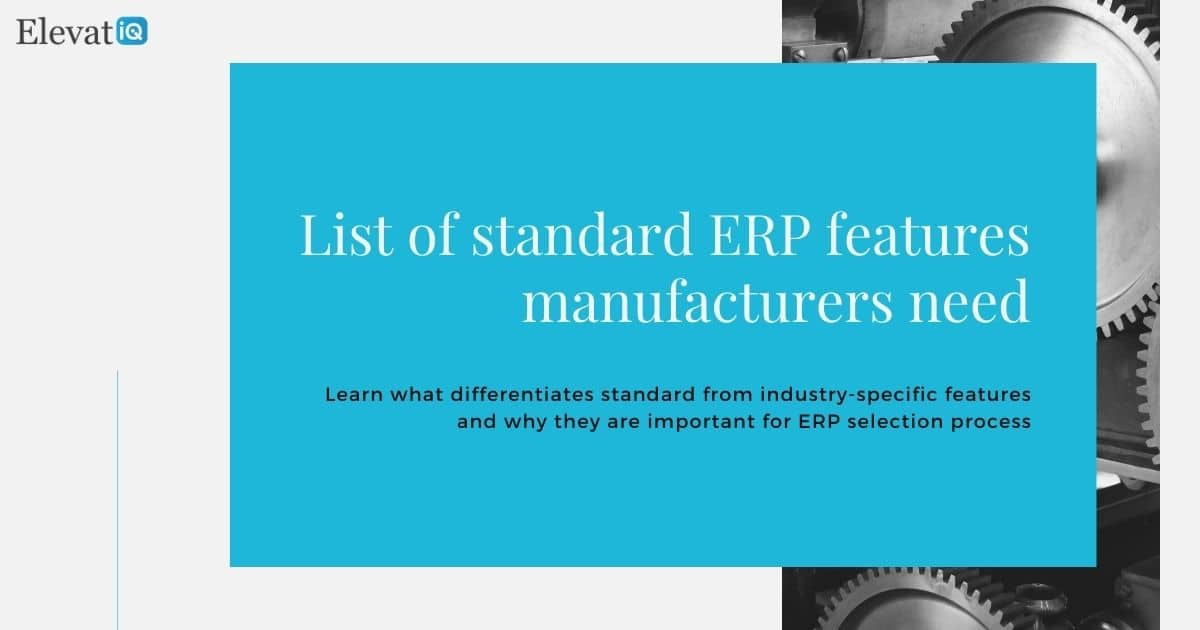List of standard ERP features manufacturers need
