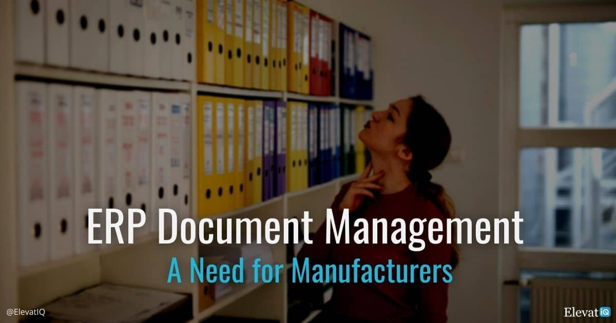 Document Management: A Need for Manufacturing ERPs